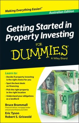 Getting Started in Property Investment for Dummies : Australian Edition