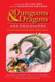 Book Cover Image. Title: Dungeons and Dragons and Philosophy:  Read and Gain Advantage on All Wisdom Checks, Author: Christopher Robichaud