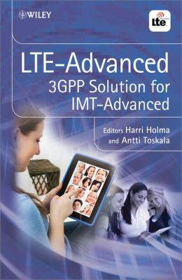 LTE Advanced: 3GPP Solution for IMT-Advanced