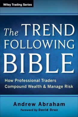 The Trend Following Bible: How Professional Traders Compound Wealth and Manage Risk