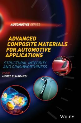 Advanced Composite Materials for Automotive Applications: Structural Integrity and Crashworthiness