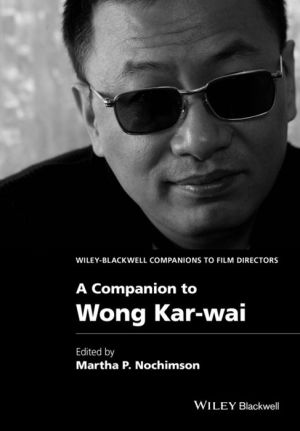 A Companion to Wong Kar-wai