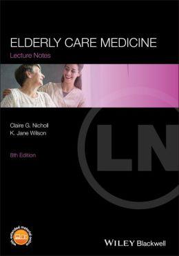 Lecture Notes: Elderly Care Medicine