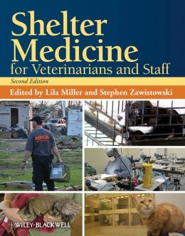 Shelter Medicine for Veterinarians and Staff
