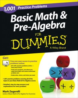 Basic Math & Pre-Algebra: 1,001 Practice Problems For Dummies (+ Free Online Practice)