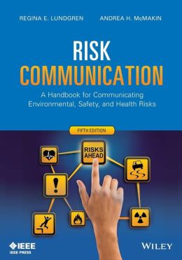 Risk Communication: A Handbook for Communicating Environmental, Safety, and Health Risks