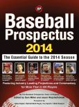 Book Cover Image. Title: Baseball Prospectus:  The Essential Guide to the 2014 Season, Author: Baseball Prospectus