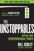 Book Cover Image. Title: The UnStoppables:  Tapping Your Entrepreneurial Power, Author: Bill Schley