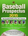 Book Cover Image. Title: Baseball Prospectus 2015, Author: Baseball Prospectus