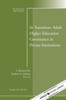 In Transition: Adult Higher Education Governance in Private Institutions: New Directions for Higher Educations