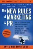 Book Cover Image. Title: The New Rules of Marketing & PR:  How to Use Social Media, Online Video, Mobile Applications, Blogs, News Releases, and Viral Marketing to Reach Buyers Directly, Author: David Meerman Scott