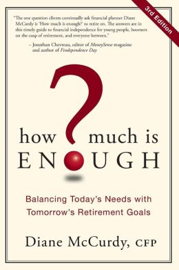 How Much Is Enough: Balancing Today's Needs with Tomorrow's Retirement Goals (Canadian Edition)