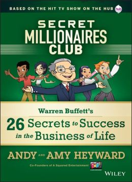 Secret Millionaires Club: Warren Buffett's 25 Secrets to Success in the Business of Life