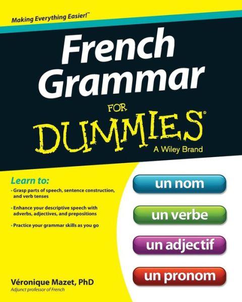 French Grammar For Dummies