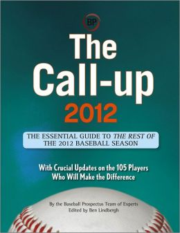 The Call-Up 2012: The Essential Guide to the Rest of the 2012 Baseball Season