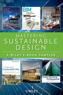 Sustainable Design Reading Sampler 2012: Book Excerpts by Thomas Dolan, Holley Henderson, Eddie Krygiel, Francois Levy, Asif Syed and Heather Venhaus