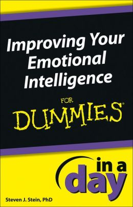 Improving Your Emotional Intelligence In a Day For Dummies