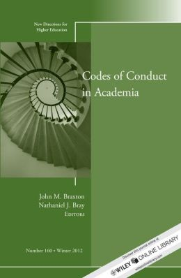 Codes of Conduct in Academia: New Directions for Higher Education, Number 160