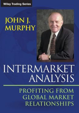 Intermarket Analysis: Profiting from Global Market Relationships