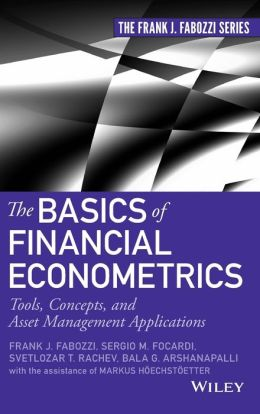 The Basics of Financial Econometrics: Tools, Concepts, and Asset Management Applications