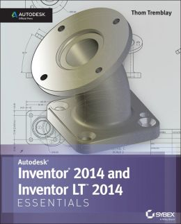 Autodesk Inventor 2014 Essentials: Autodesk Official Press