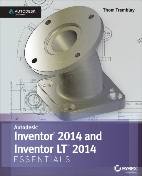 Autodesk Inventor 2014 Essentials: Autodesk Official Press