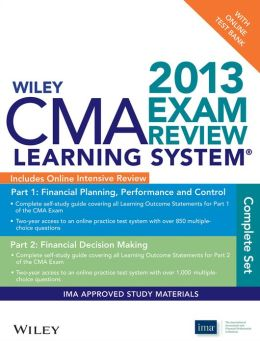 Wiley CMA Learning System Exam Review 2013, Complete Set, Online Intensive Review + Test Bank