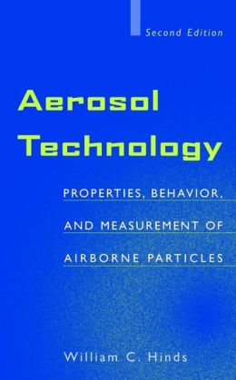 Aerosol Technology: Properties, Behavior, and Measurement of Airborne Particles
