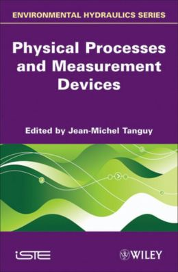Physical Processes and Measurement Devices: Environmental Hydraulics