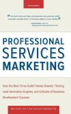 Book Cover Image. Title: Professional Services Marketing:  How the Best Firms Build Premier Brands, Thriving Lead Generation Engines, and Cultures of Business Development Success, Author: Mike Schultz