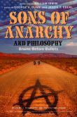 Book Cover Image. Title: Sons of Anarchy and Philosophy:  Brains Before Bullets, Author: George A. Dunn