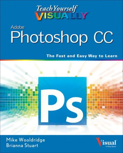 Teach Yourself VISUALLY Photoshop CC