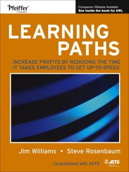 Learning Paths: Increase Profits by Reducing the Time It Takes for Employees to Get Up-to-Speed