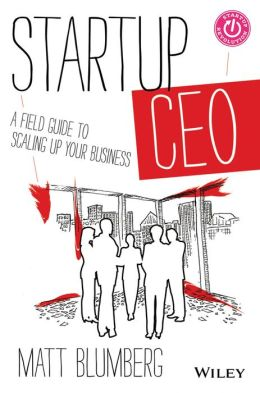 Startup CEO: How to Build a Company to Success