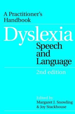 Dyslexia, Speech and Language: A Practitioner's Handbook