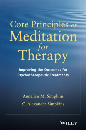 Core Principles of Meditation for Therapy: Improving the Outcome of Psychotherapeutic Treatment