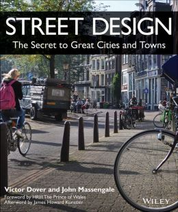 Street Design: The Art and Practice of Making Complete Streets