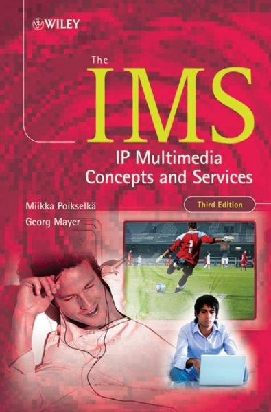 The IMS: IP Multimedia Concepts and Services