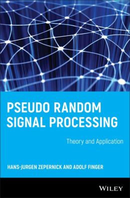 Pseudo Random Signal Processing: Theory and Application