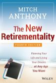 Book Cover Image. Title: The New Retirementality:  Planning Your Life and Living Your Dreams...at Any Age You Want, Author: Mitch Anthony