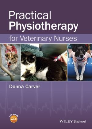 Practical Physiotherapy for Veterinary Nurses