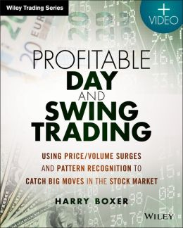 Profitable Day and Swing Trading, + Website: Using Price/Volume Surges and Pattern Recognition to Catch Big Moves in the Stock Market