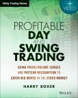 Book Cover Image. Title: Profitable Day and Swing Trading:  Using Price/Volume Surges and Pattern Recognition to Catch Big Moves in the Stock Market, Author: Harry Boxer