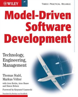 Model-Driven Software Development: Technology, Engineering, Management
