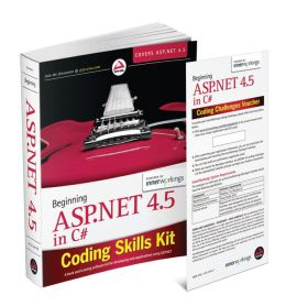 Beginning ASP.NET 4.5 in C# Coding Skills Kit includes Book and Wrox Skills Challenge powered by InnerWorkings
