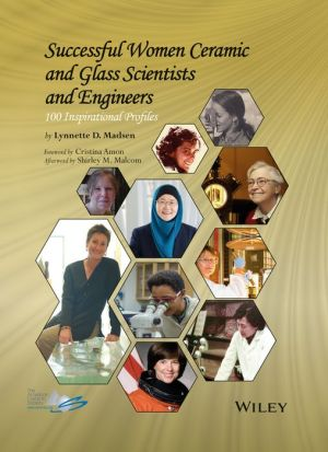 Successful Women Ceramic and Glass Scientists and Engineers: 100 Inspirational Profiles