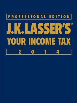 J.K. Lasser's Your Income Tax Professional Edition 2014