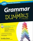 Book Cover Image. Title: Grammar:  1,001 Practice Questions For Dummies (+ Free Online Practice), Author: Geraldine Woods