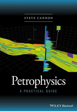 Petrophysics: A Practical Guide