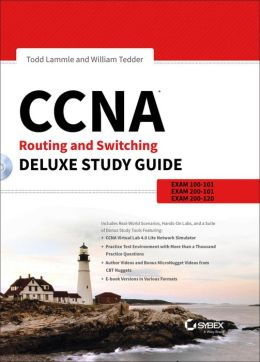 CCNA Routing and Switching Deluxe Study Guide: Exams 100-101, 200-101, and 200-120